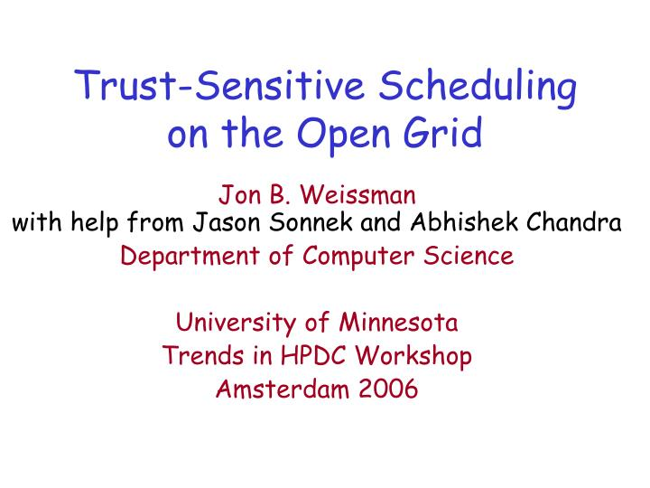 Trust sensitive scheduling on the open grid