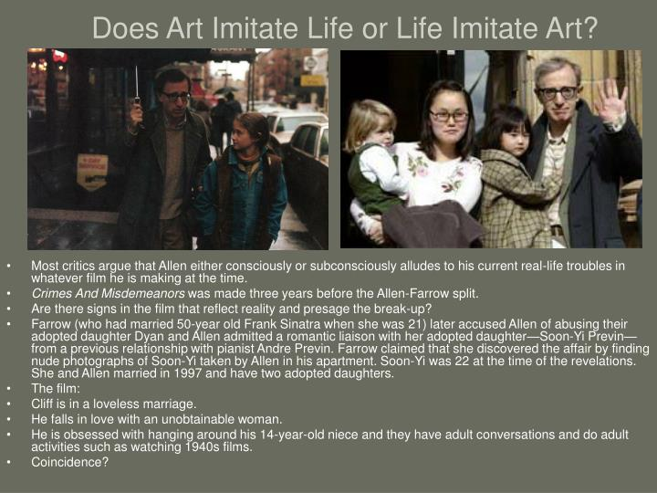 Does Art Imitate Life or Life Imitate Art?