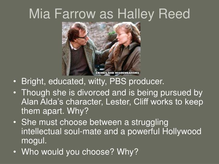 Mia Farrow as Halley Reed