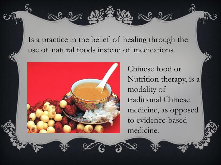 Is a practice in the belief of healing through the use of natural foods instead of medications.