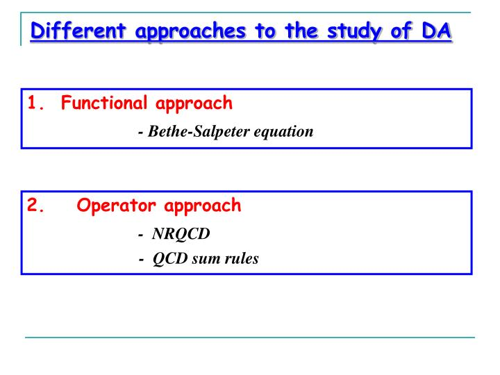 Different approaches to the study of DA