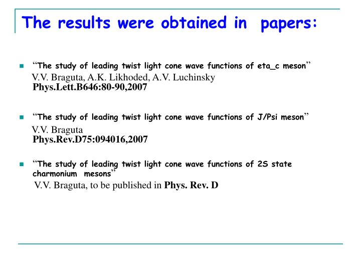 The results were obtained in papers
