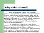 ka t minimizavimas 9