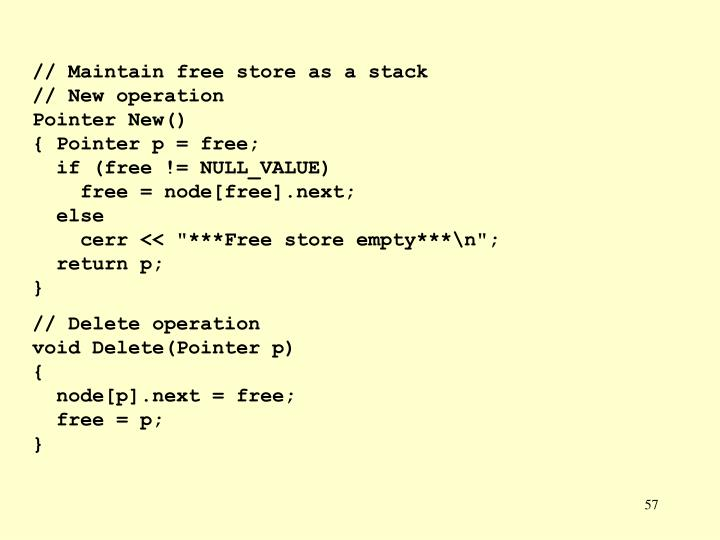 // Maintain free store as a stack