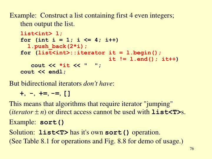 Example:  Construct a list containing first 4 even integers;