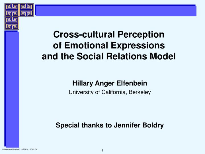 Ppt Cross Cultural Perception Of Emotional Expressions And