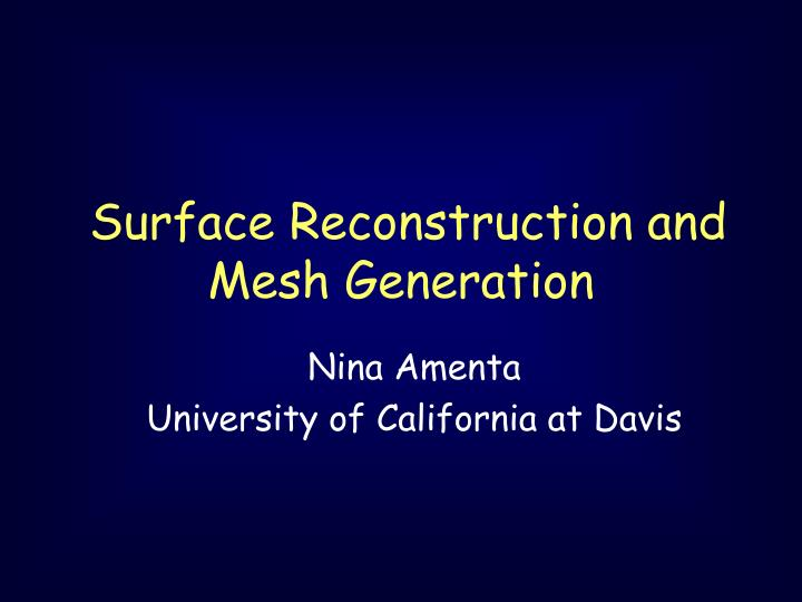 surface reconstruction and mesh generation n.