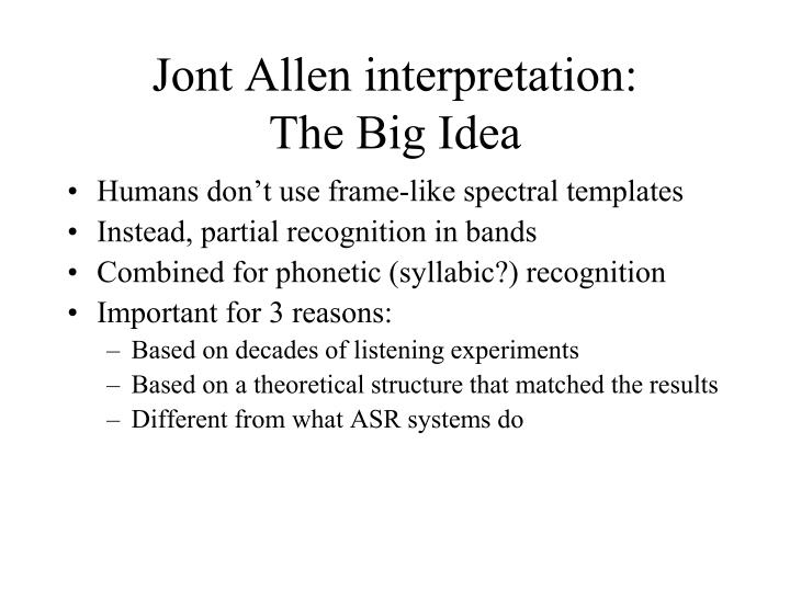 Jont Allen interpretation: