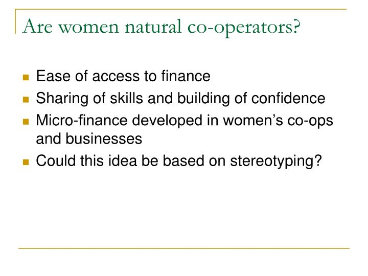 Are women natural co-operators?