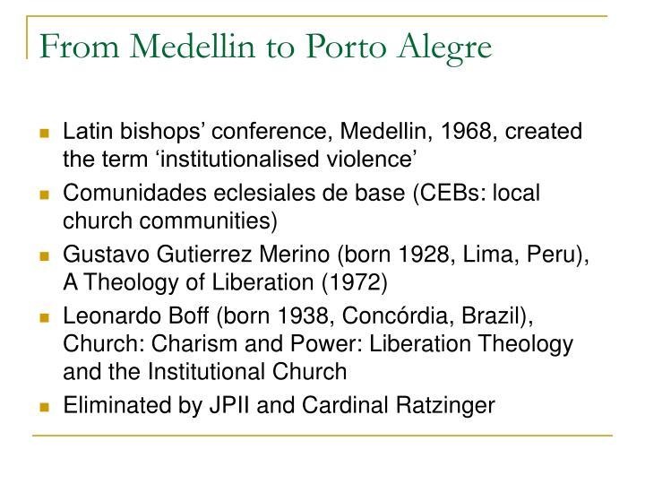 From Medellin to Porto Alegre