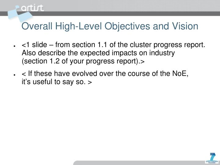 Overall high level objectives and vision