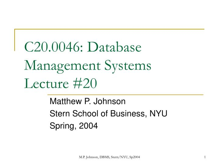 C20 0046 database management systems lecture 20