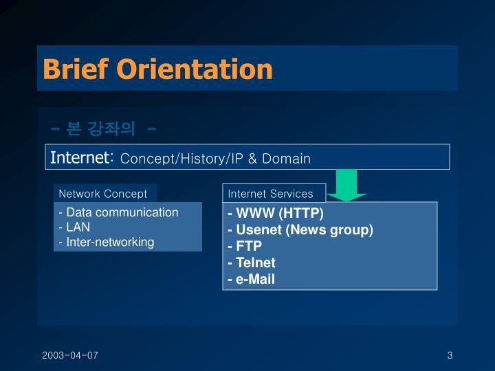 Brief orientation