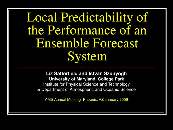 local predictability of the performance of an ensemble forecast system n.