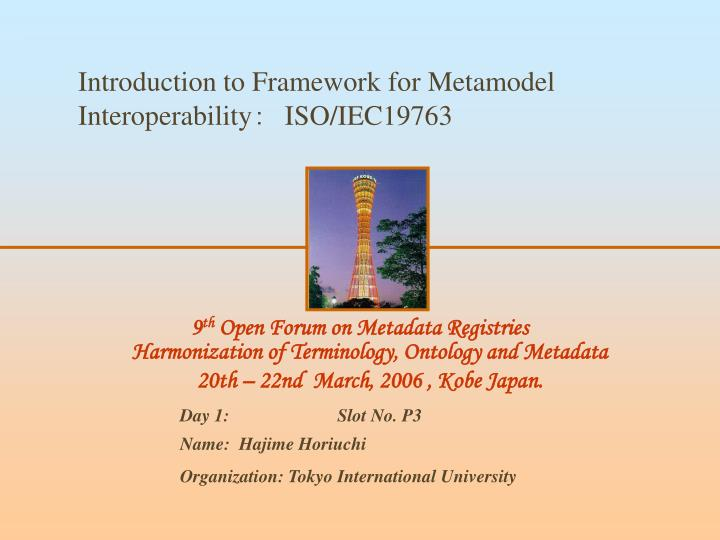 Introduction to Framework for Metamodel Interoperability