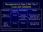 management of type 2 dm tier 2 less well validated