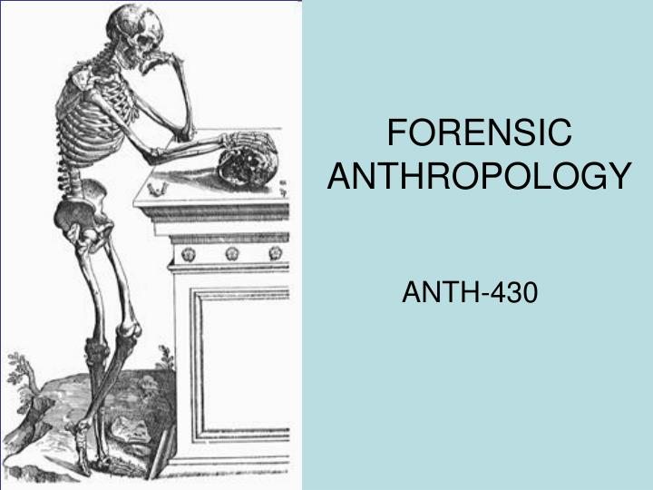 Ppt Forensic Anthropology Powerpoint Presentation Free Download Id 5114318
