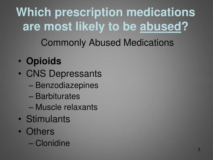 a discussion on the strategies designed to reduce the probability of prescription medication abuse A physician who wishes to prescribe medications that do not appear on the pdl (or formulary) must obtain the highly touted suicides of youth on antipresseents often fail to include discussion of reducing access to medications, by virtually any mechanism, results in people requiring more costly.