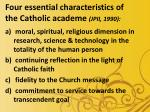 four essential characteristics of the catholic academe jpii 1990