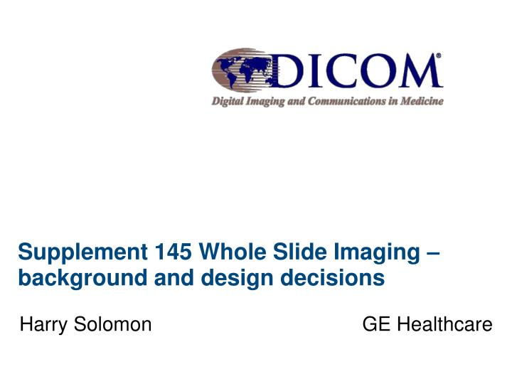 supplement 145 whole slide imaging background and design decisions n.
