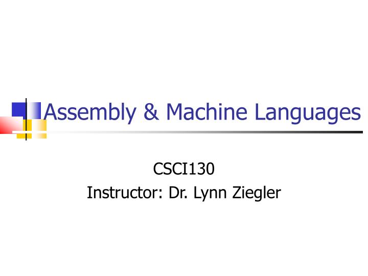 Assembly & Machine Languages