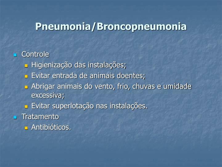 Pneumonia/Broncopneumonia