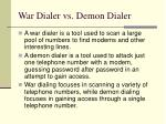 war dialer vs demon dialer