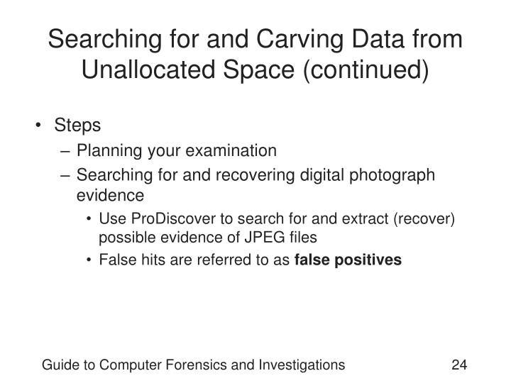 Searching for and Carving Data from Unallocated Space (continued)
