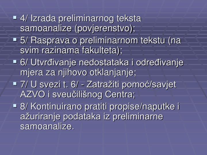 4/ Izrada preliminarnog teksta samoanalize (povjerenstvo);