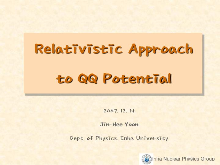 relativistic approach to qq potential n.