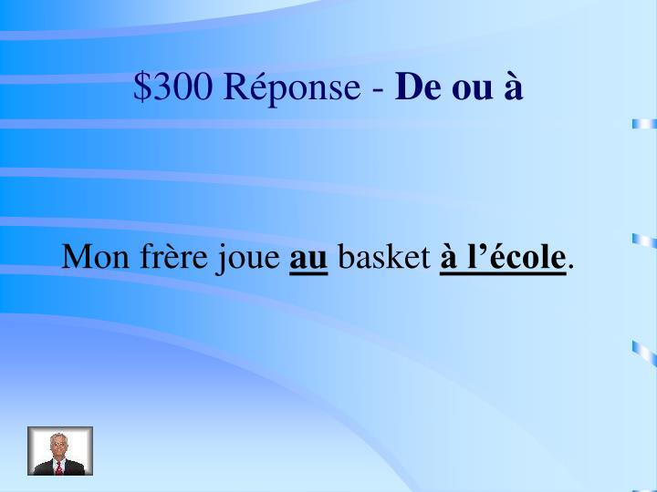 $300 Réponse -