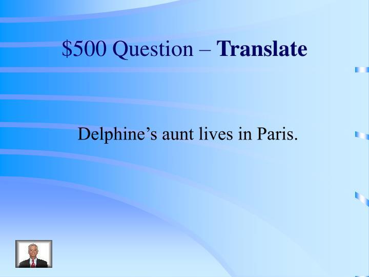 $500 Question –