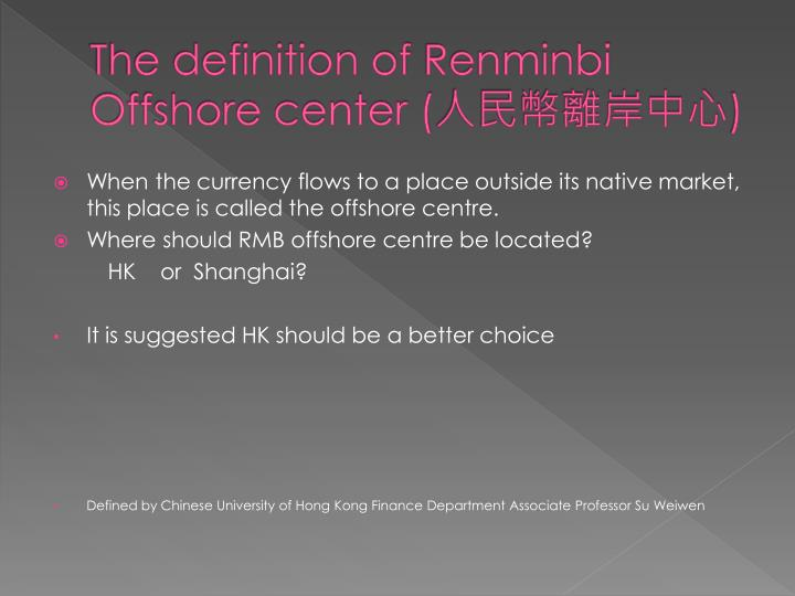 The definition of renminbi offshore center