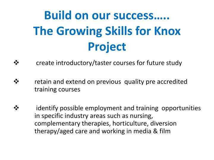 Build on our success the growing skills for knox project