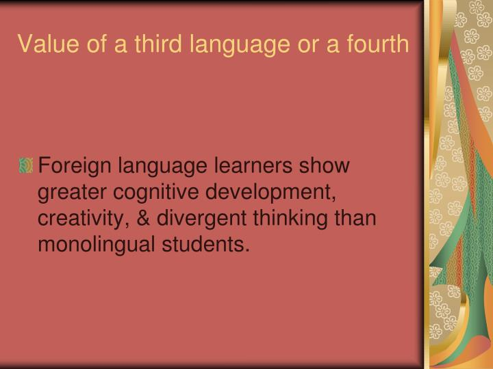 Value of a third language or a fourth