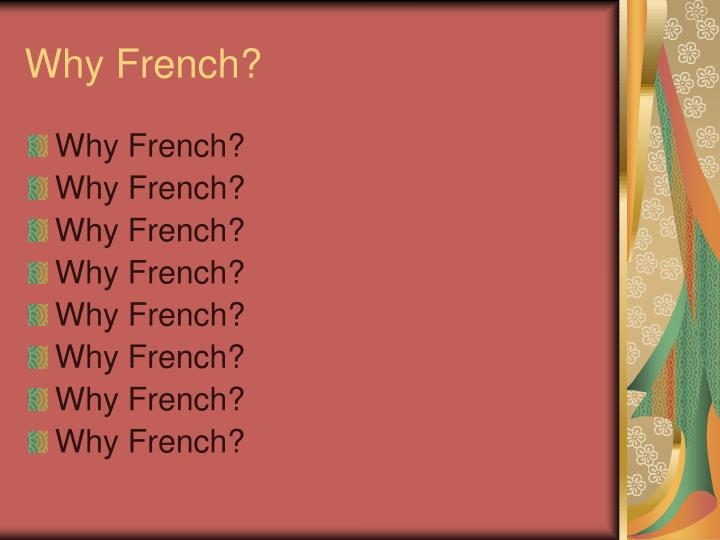 Why French?