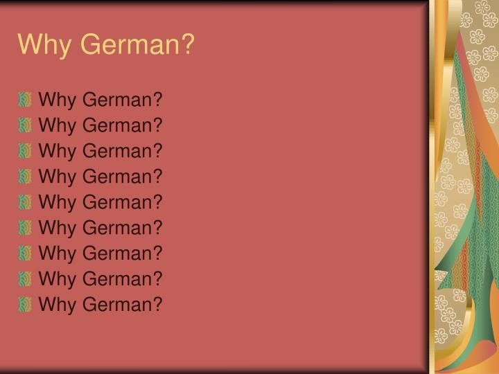 Why German?