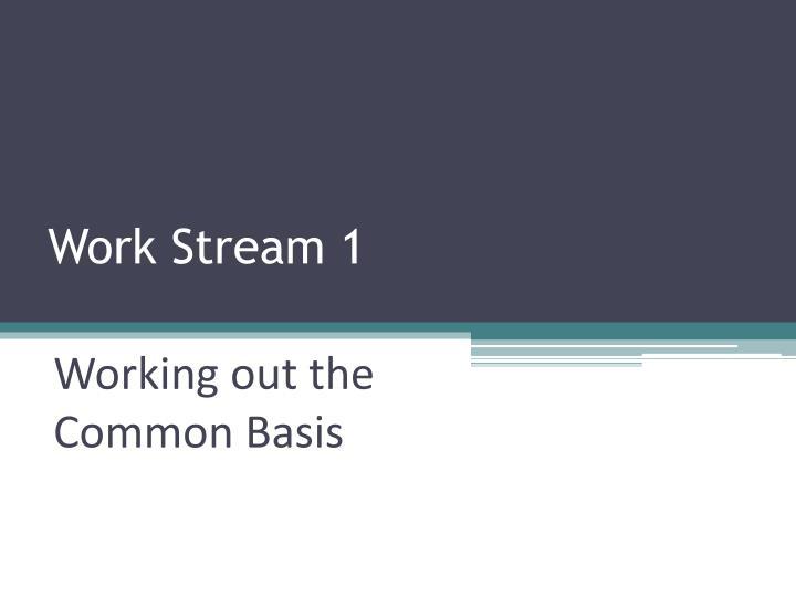 Work Stream