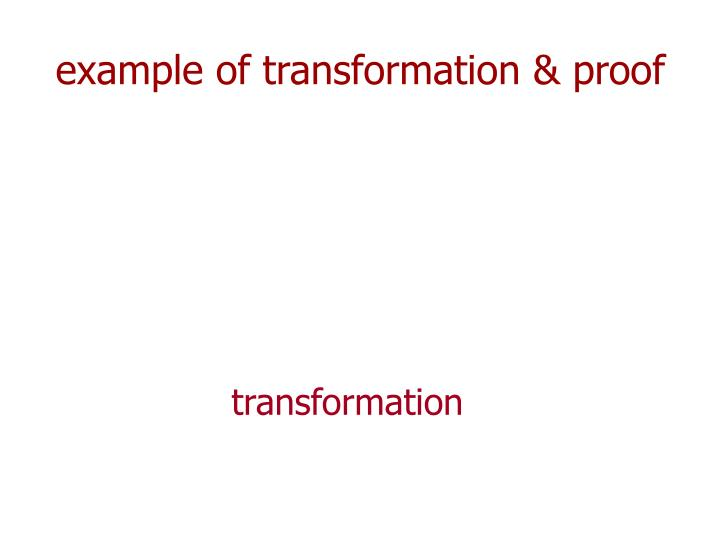 example of transformation & proof