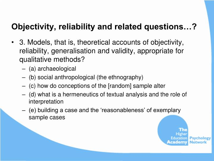Objectivity, reliability and related questions…?
