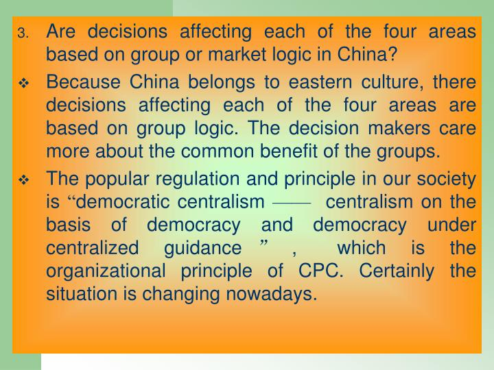 Are decisions affecting each of the four areas based on group or market logic in China?