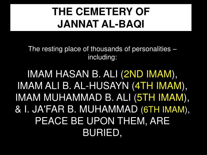 THE CEMETERY OF              JANNAT AL-BAQI