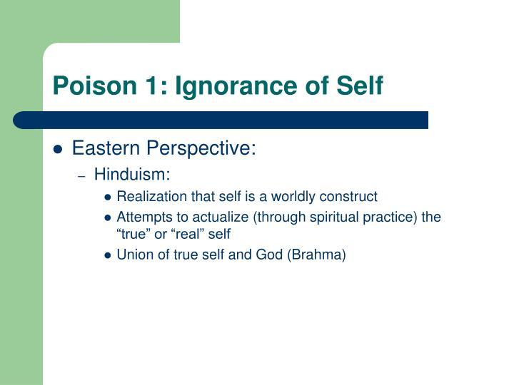Poison 1: Ignorance of Self