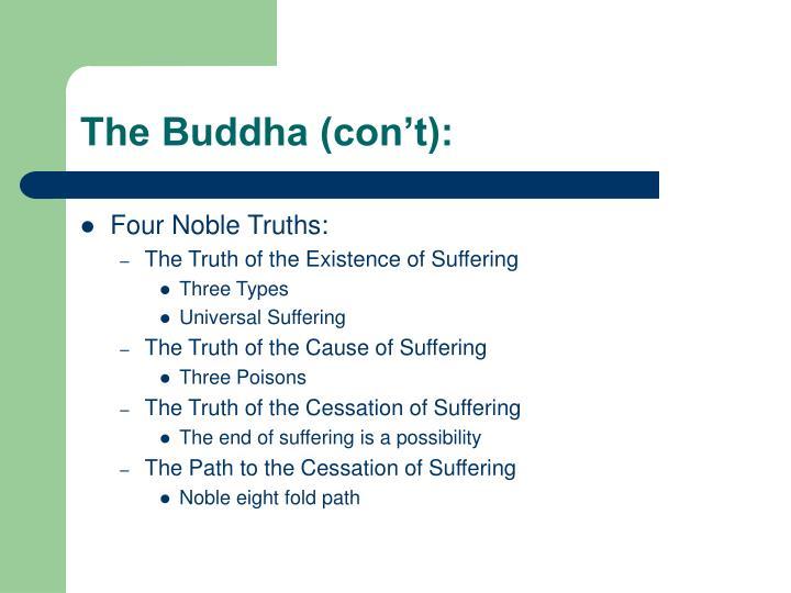 The Buddha (con't):