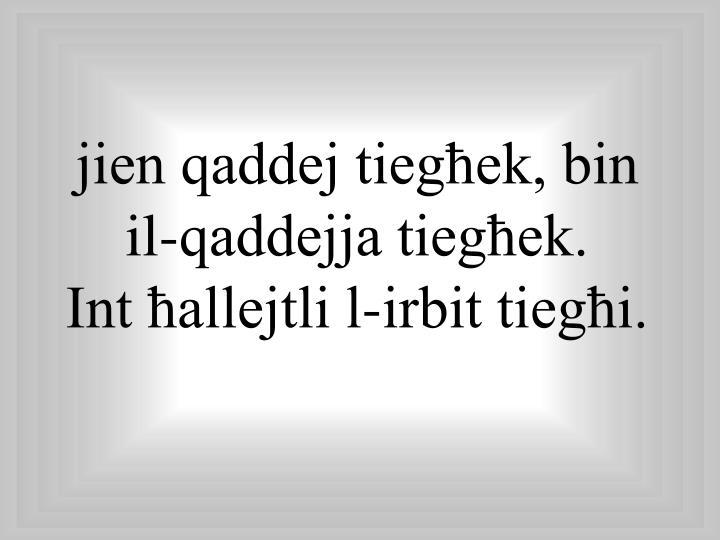 jien qaddej tiegħek, bin
