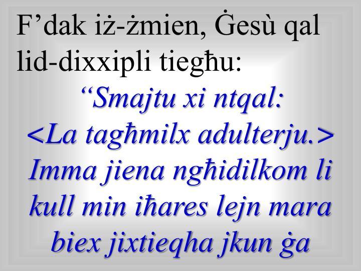 F'dak iż-żmien, Ġesù qal lid-dixxipli tiegħu: