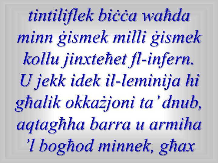 tintiliflek biċċa waħda minn ġismek milli ġismek kollu jinxteħet fl-infern.