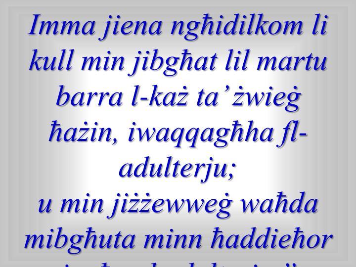 Imma jiena ngħidilkom li