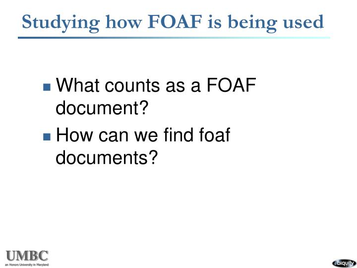 Studying how FOAF is being used