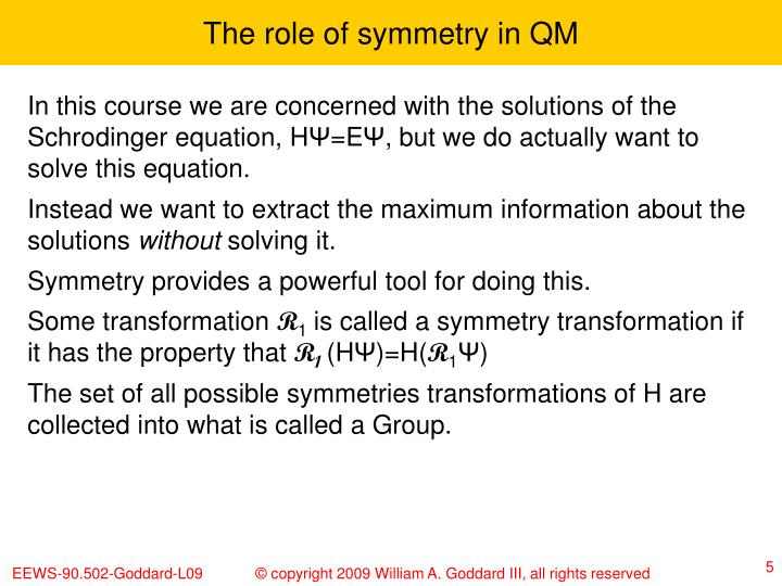 The role of symmetry in QM
